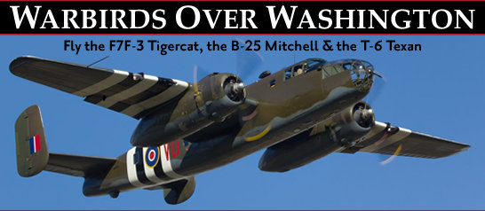 Warbirds Over Washington - Fly the F7F-3 Tigercat, the B-25 Mitchell & the T-6 Texan